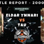 Tau Vs Eldar Ynnari - Battle Report Lists