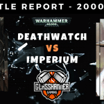 Warhammer 40,000 Competitive Battle Report - Deathwatch vs Imperium