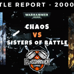 Warhammer 40,000 Competitive Battle Report - Chaos vs Sisters of Battle