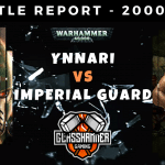 Warhammer 40,000 Competitive Battle Report - Ynnari Vs Imperial Guard