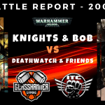Warhammer 40,000 Competitive ITC Battle Report - Knights & Bob vs Deathwatch & Friends