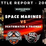 Warhammer 40,000 Competitive ITC Battle Report - Space Marines vs Deathwatch & Friends