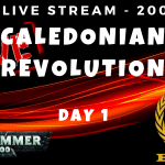 ELITE Streaming – Caledonian Revolution – Day 1