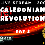 ELITE Streaming – Caledonian Revolution – Day 2