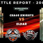 Competitive ITC Battle Report – Chaos Knights vs Eldar – Warhammer 40k