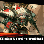 Chaos Knights Tips & Tricks - Infernal Household