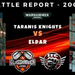 Competitive ITC Battle Report – Taranis Knights vs Eldar – Warhammer 40k