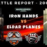 Competitive ITC Battle Report – Iron Hands vs Eldar Planes – Warhammer 40k