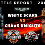 Competitive ITC Battle Report – White Scars vs Chaos Knights – Warhammer 40k