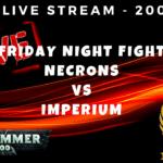 ELITE Live Stream - Friday Night Fight - Necrons vs Imperium