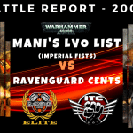 Competitive ITC Battle Report – Mani's LVO List (Imperial Fists) vs Ravenguard Cents – Warhammer 40k