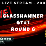 Glasshammer GT #1 – Round 6