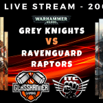Competitive ITC Live Stream – Grey Knights vs Raven Guard (Raptors) – Warhammer 40k