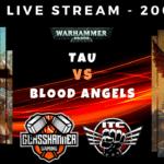 Competitive ITC Live Stream – Tau vs Blood Angels – Warhammer 40k