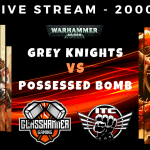 Competitive ITC Live Stream – Grey Knights vs Possessed Bomb – Warhammer 40k