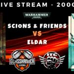 Competitive ITC Live Stream – Scions & Friends vs Eldar – Warhammer 40k