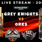 Competitive ITC Live Stream – Grey Knights vs Orks – Warhammer 40k