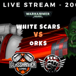 Competitive ITC Live Stream – White Scars vs Orks – Warhammer 40k