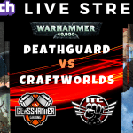 Competitive 9th (ish) Edition Live Stream – New Deathguard vs Craftworlds – Warhammer 40k