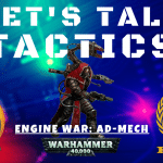 Engine War: Adeptus Mechanicus – Let's Talk Tactics – Warhammer 40k Weekly Meta Analysis