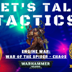 Engine War: War of the Spider with Vik & Neil – Let's Talk Tactics – Warhammer 40k Meta Analysis