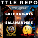 Competitive 9th Edition Battle Report – Salamanders vs Grey Knights - Warhammer 40k