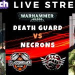 Competitive 9th Edition Live Stream – Necrons vs Death Guard – Warhammer 40k