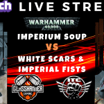 Competitive 9th Ed Live Stream! – White Fists (Vik) vs 4 Faction Soup (Mani) – Warhammer 40k