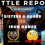 Competitive 9th Edition Battle Report – Sisters & Guard vs Iron Hands Successors – Warhammer 40k