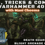 Death Guard Blight Grenade Combo - Tips, Tricks & Combos - Warhammer 40k
