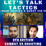 Let's Talk Tactics – 9th Edition Shooting vs Combat
