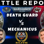 Competitive 9th Ed Battle Report – Death Guard vs Adeptus Mechanicus – Tactical Talkover – Warhammer 40k