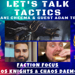 Let's Talk Tactics - Chaos Knights & Daemons - Faction Focus