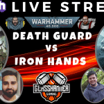 Thursday Night Fight! – Competitive 9th Ed Live Stream – Death Guard vs Iron Hands – Warhammer 40k