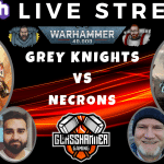 Thursday Night Fight! – Competitive 9th Ed Live Stream – Necrons vs Grey Knights – Warhammer 40k