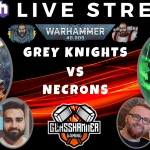 Thursday Night Fight!! - Competitive 9th Ed. Live Stream - Necrons vs Grey Knights